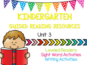 Kindergarten Guided Reading Resources - Unit 3