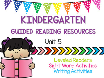 Kindergarten Guided Reading Resources - Unit 5
