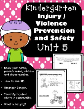 Kindergarten Health - Unit 5: Injury / Violence Prevention and Safety