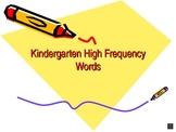 Kindergarten High Frequency (Sight) Words Powerpoint