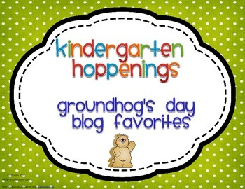 Kindergarten Hoppenings {Groundhog Day Blog Favorites}