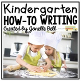 Kindergarten How-To Writing (A Kindergarten Nonfiction Writing Unit)