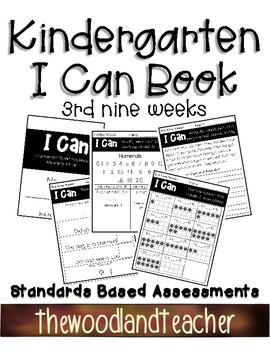 Kindergarten I CAN book 3rd Nine Weeks (Standard Based Assessments Book)