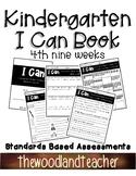 Kindergarten I CAN book 4th Nine Weeks (Standard Based Ass