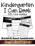 Kindergarten I CAN book 4th Nine Weeks (Standard Based Assessments Book)