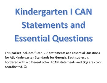 Kindergarten I CAN statements and Essential Questions--ALL