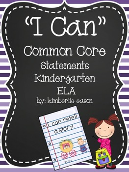 "Kindergarten ""I Can Statements"" English Language Arts Common Core"