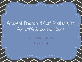 """First Grade """"I Can"""" Statements LAFS & Common Core Language"""