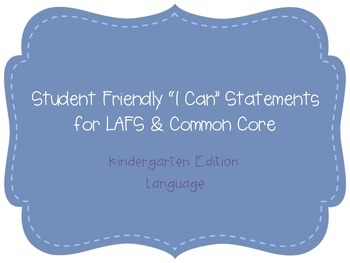 "Kindergarten ""I Can"" Statements LAFS & Common Core Language Plain"
