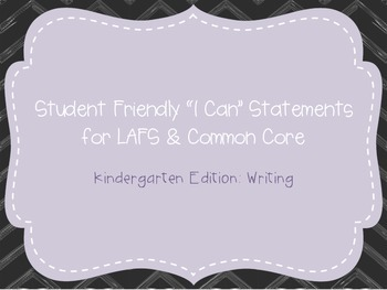 "Kindergarten ""I Can"" Statements LAFS & Common Core Writing"
