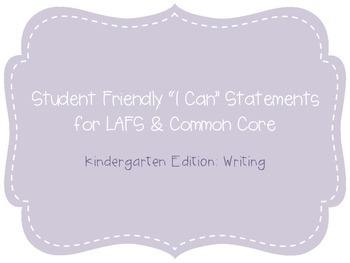 "Kindergarten ""I Can"" Statements LAFS & Common Core Writing Plain"