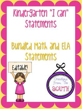 "Kindergarten ""I Can"" Statements for ELA and Math Bundle EDITABLE!"