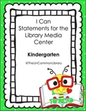 """Kindergarten """"I Can"""" Statements for the Library Media Center"""