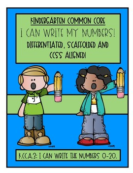Kindergarten! I Can Write Numbers!! (Scaffolded, Differentiated & CCSS Aligned)