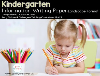 Kindergarten Information Writing Paper Pack {Lucy Calkins
