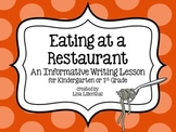 Informative Writing for Kindergarten ~ Eating at a Restaurant {Common Core}