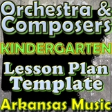 Orchestra Unit Plan Template - Kindergarten - Composers Instruments Arkansas