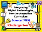 Kindergarten Integrating Technology into the Science/STEM Australian Curriculum