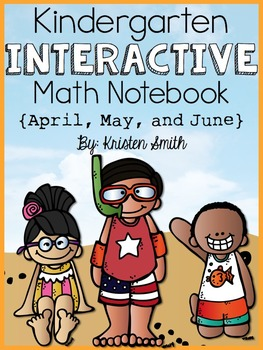 Kindergarten Interactive Math Notebook- April, May, and June