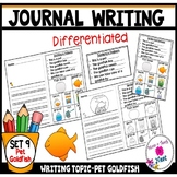 Kindergarten Journal Writing Prompts Differentiated- Set 9 Pet Goldfish
