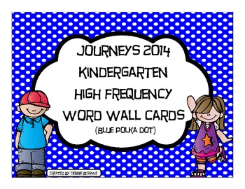 Kindergarten Journeys 2014 High Frequency Word Wall Cards (Blue  Polka Dots)