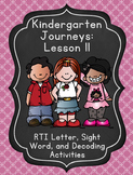 Kindergarten Journeys Lesson 11 RTI Letter, Sight Word, and Decoding Practice