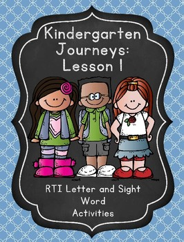 Kindergarten Journeys Lesson 1 RTI Letter and Sight Word Practice
