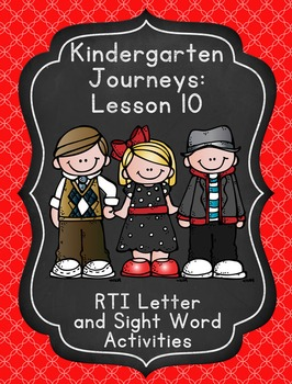 Kindergarten Journeys Lesson 10 RTI Letter and Sight Word Practice