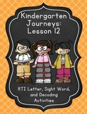 Kindergarten Journeys Lesson 12 RTI Letter, Sight Word, and Decoding Practice