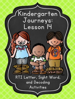 Kindergarten Journeys Lesson 14 RTI Letter, Sight Word, and Decoding Practice
