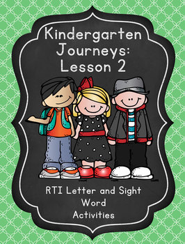 Kindergarten Journeys Lesson 2 RTI Letter and Sight Word Practice