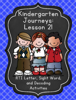 Kindergarten Journeys Lesson 21 RTI Letter and Sight Word Review 2017