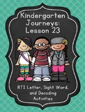 Kindergarten Journeys Lesson 23 RTI Letter and Sight Word Review 2017