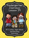 Kindergarten Journeys Lesson 24 RTI Letter and Sight Word Review 2017