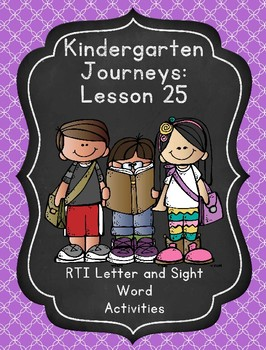 Kindergarten Journeys Lesson 25 RTI Letter and Sight Word Review 2017