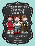 Kindergarten Journeys Lesson 4 RTI Letter and Sight Word Practice