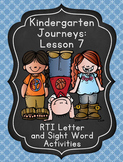 Kindergarten Journeys Lesson 7 RTI Letter and Sight Word Practice