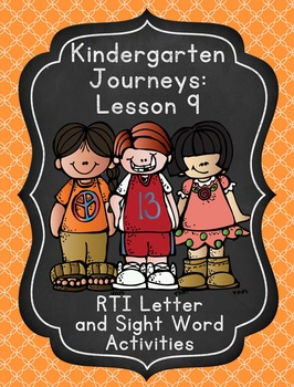 Kindergarten Journeys Lesson 9 RTI Letter and Sight Word Practice