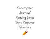 Kindergarten Journeys' Reading Series Story Response Questions