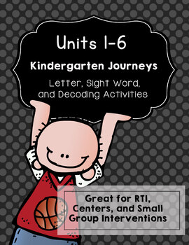 Kindergarten Journeys Unit 1-5: RTI Letter, Sight Word, Decoding Growing Bundle