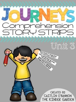 Kindergarten Journeys Unit 3 Reading Comprehension Story Strips