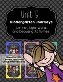 Kindergarten Journeys Unit 5: RTI Letter, Sight Word, and Decoding Practice 2017