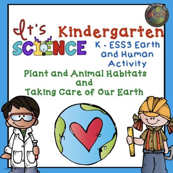 Kindergarten NGSS Earth and Human Activities: Habitats & Taking Care the Earth