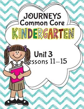 Kindergarten K Lesson Plans Journeys Common Core Unit 3 Lesson 11-15 CCSS 5 Week