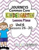 Kindergarten K Lesson Plans Journeys Common Core Unit 6 Lessons 26-30 CCSS 5 Wks
