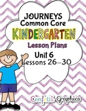 Kindergarten K Lesson Plans Journeys Common Core Unit 6 Lessons 26-30 CCSS 5 Wks