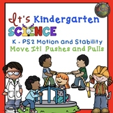 Kindergarten Pushes and Pulls Unit for NGSS K-PS2