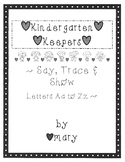 Kindergarten Keepers Say, Trace & Show Letters