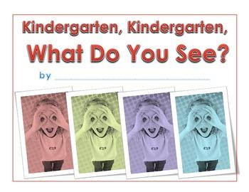 Kindergarten, Kindergarten, What Do You See? Class Book