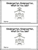 Kindergarten, Kindergarten, What Do You See Emergent Reader End of Year theme
